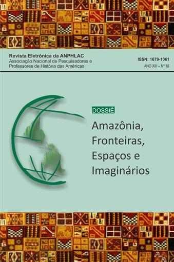 Visualizar n. 16 (2014): Amazônia: fronteiras, espaços e imaginários