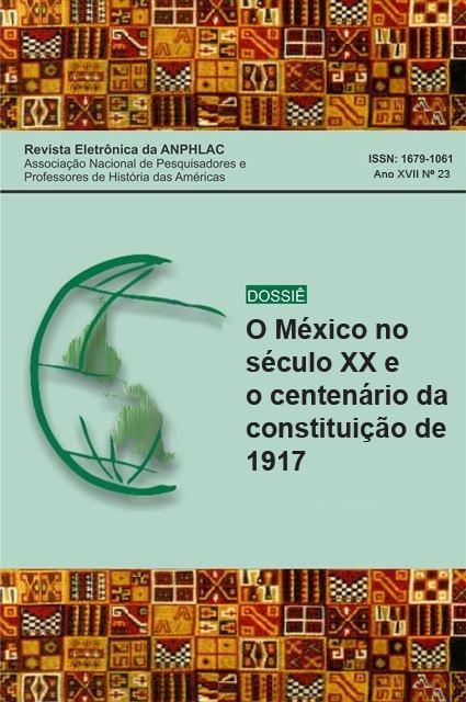 Visualizar n. 23 (2017): O México no século XX e o centenário da Constituição de 1917