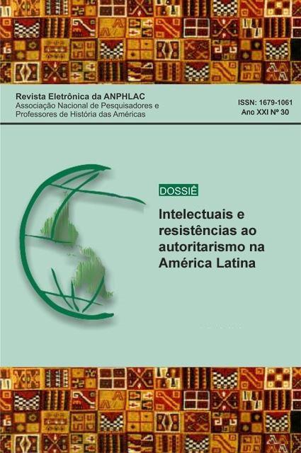 v.21 n.30 (2021): Intelectuais e resistências ao autoritarismo na América Latina